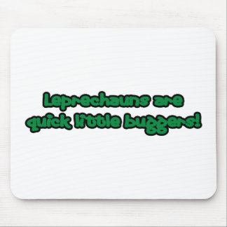 Leprechauns are Quick Little Buggers Mouse Pad