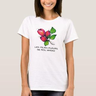 Les jolies fleursde mon jardin! T-shirt
