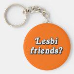 Lesbi Friends? Key Chains