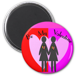 "Lesbian ""Be my Valentine""-Cards & Gifts Fridge Magnet"