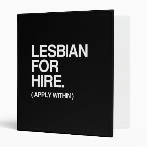 LESBIAN FOR HIRE 3 RING BINDER