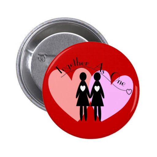 """Lesbian Gifts """"Together As One"""" Pinback Button"""