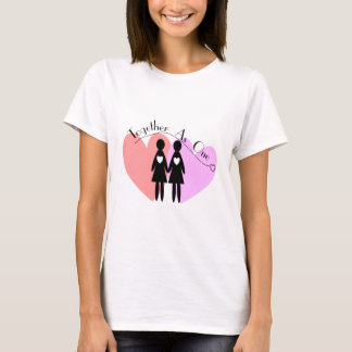 """Lesbian Gifts """"Together As One"""" T-Shirt"""