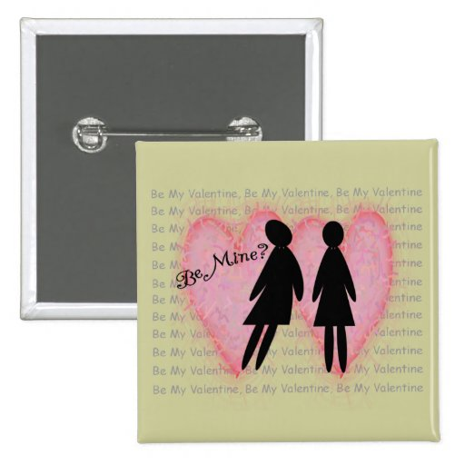 """Lesbian Valentine Cards & Gifts """"Be Mine?"""" Button"""