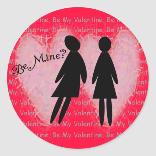 "Lesbian Valentine Cards & Gifts ""Be Mine?"" Classic Round Sticker"
