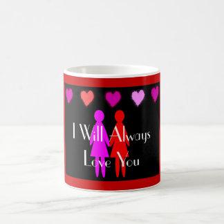 "Lesbian Valentine ""I will always love you"" Coffee Mug"