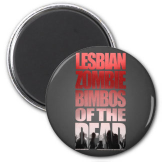 Lesbian Zombie Bimbos Of The Dead Magnet