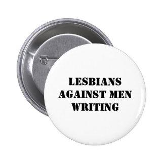 Lesbians against men writing button