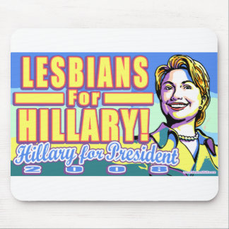 Lesbians For Hillary! Hillary For President 2008!  Mouse Pad