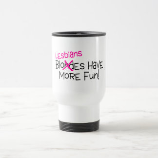 Lesbians Have More Fun 15 Oz Stainless Steel Travel Mug