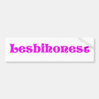 Lesbihonest Bumper Sticker