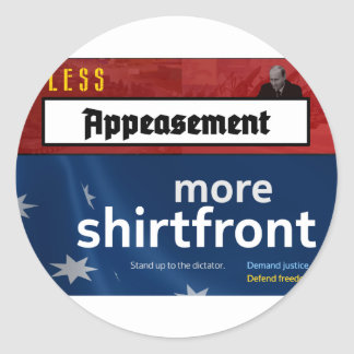 Less Appeasement, more shirtfront (Full) Classic Round Sticker