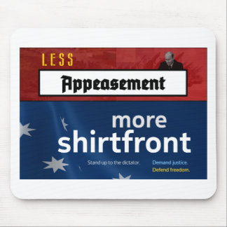 Less Appeasement, more shirtfront (Full) Mouse Pad