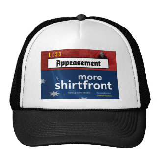 Less Appeasement, more shirtfront (Full) Trucker Hat