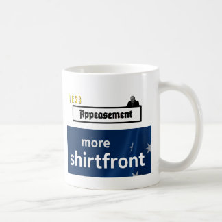 Less Appeasement, more shirtfront (outline) Coffee Mug