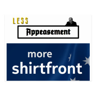 Less Appeasement, more shirtfront (outline) Postcard