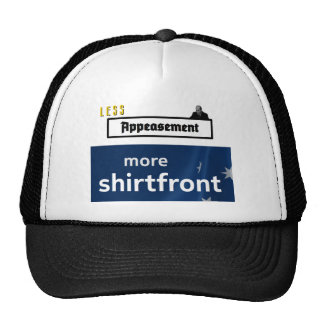 Less Appeasement, more shirtfront (outline) Trucker Hat