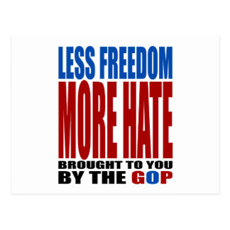 LESS FREEDOM MORE HATE BY THE GOP POSTCARDS