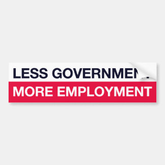 Less Government More Employment Bumper Sticker