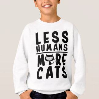 Less Humans, More Cat's Sweatshirt