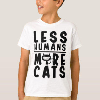 Less Humans, More Cat's T-Shirt