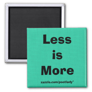 Less is More Magnet