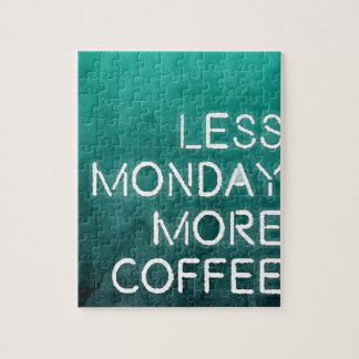 Less Monday More Coffee Washed Print Jigsaw Puzzle