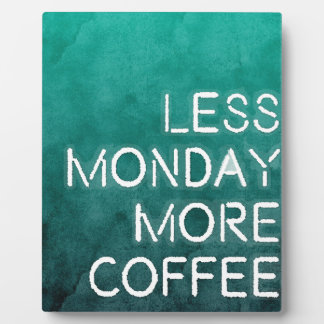 Less Monday More Coffee Washed Print Plaque