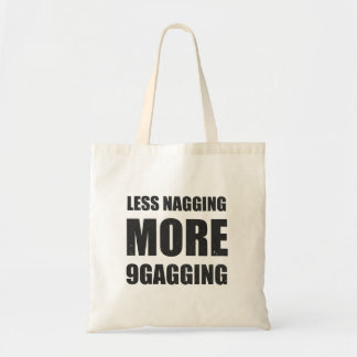 Less nagging, more 9gagging tee and friends tote bag