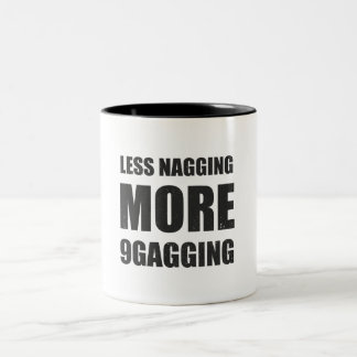 Less nagging, more 9gagging tee and friends Two-Tone coffee mug