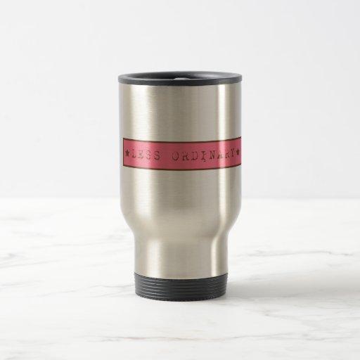 Less Ordinary_funny Travel Mug