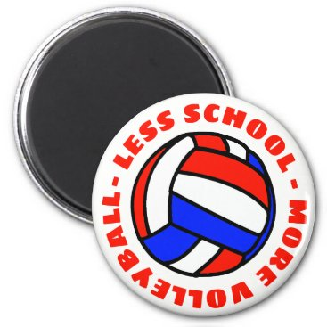 Less School More Volleyball Magnet