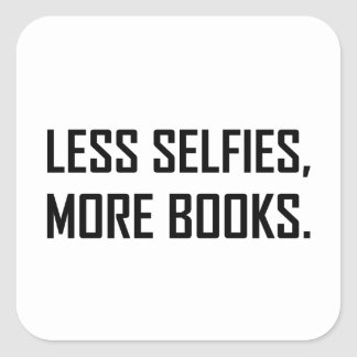 Less Selfies More Books Square Sticker