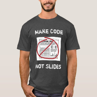 Less Slideware More Software T-Shirt