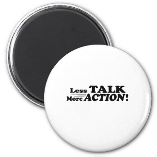 Less Talk More Action Mutiple Products 2 Inch Round Magnet