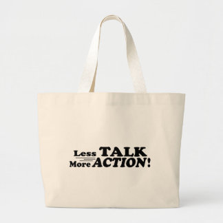 Less Talk More Action Mutiple Products Bags