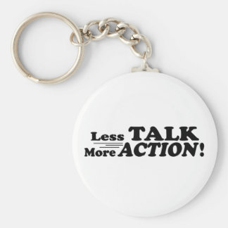 Less Talk More Action Mutiple Products Basic Round Button Keychain