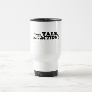 Less Talk More Action Mutiple Products Travel Mug