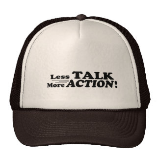 Less Talk More Action Mutiple Products Trucker Hat