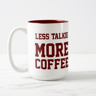 Less talkie MORE COFFEE Two-Tone Coffee Mug
