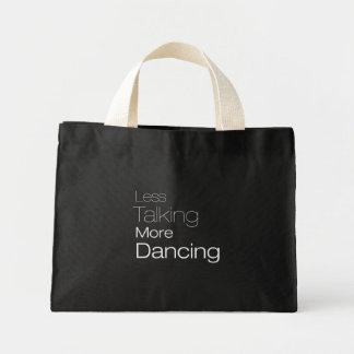 Less Talking More Dancing Tote Bags
