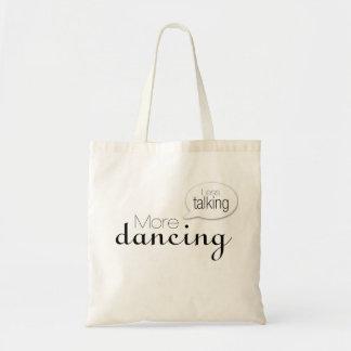 Less Talking More Dancing Canvas Bags