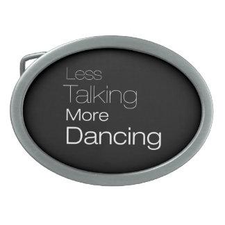 Less Talking More Dancing Oval Belt Buckles