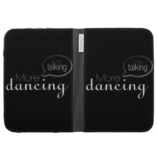 Less Talking More Dancing Kindle Folio Cases