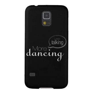 Less Talking More Dancing Galaxy S5 Cases