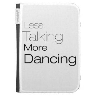 Less Talking More Dancing Cases For The Kindle