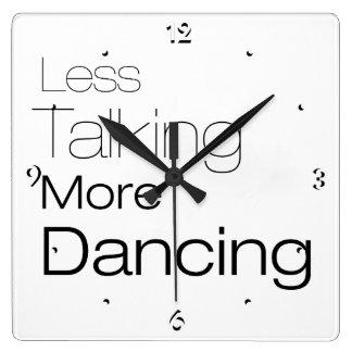 Less Talking More Dancing Square Wallclocks
