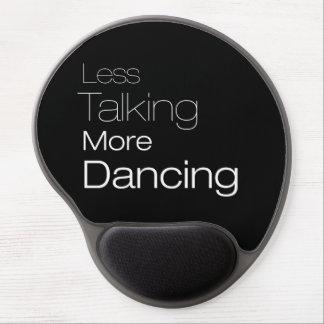 Less Talking More Dancing Gel Mousepads