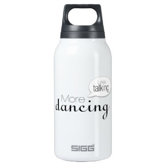 Less Talking More Dancing Insulated Water Bottle