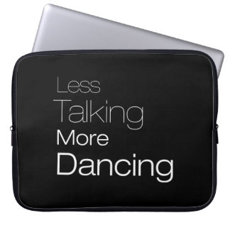 Less Talking More Dancing Computer Sleeve